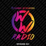 Ryuken presents World Warrior Radio EP001