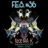 "F.E.S. #36 the ""FASHIONABLY EARLY SHOW"" feat: IRA K. recorded LIVE 6/17/17 for SugarShackRadio.com"
