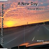 A New Day... House Music