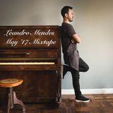 Leandro Mendes - May '17 Mixtape