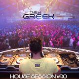 DJ-THE GREEK @ HOUSE SESSION #090
