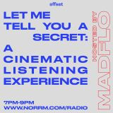 Offset Radio Mix 03 - Madflo | Let Me Tell You A Secret : A Cinematic Listening Experience
