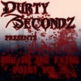 Durty Secondz pres. - Raw To The F#ing Point Vol. 5