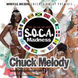 Soca Madness Vol 2 - Chuck Melody vol 2