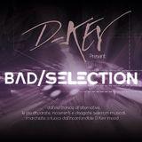 Bad Selection - Venerdì 4 Marzo 2016