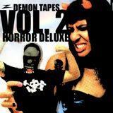 HORROR DELUXE * DEMON TAPES VOL. 2
