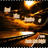 Soul Vibe Session 47 Mixed by Annie Mac Bright