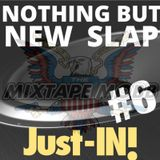 DJ Just-IN of the MIXTAPE MOBB presents NOTHING BUT NEW SLAPS Just IN #6