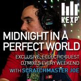 KEXP Presents Midnight In A Perfect World with Scratchmaster Joe