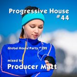Progressive House 44 - Global House Party No.322 mix