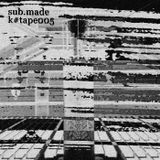 [k#tape005] sub.made