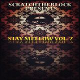 SCRATCHTHEBLOCK PRESENTS: STAY MELLOW VOL. 7