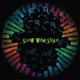 SLOW with STYLE no. 4 by Doctor Dave & DJ Andrea