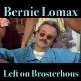 Bernie Lomax. Left on Brosterhouse