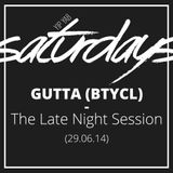 YipYab Live - Gutta (BTYCL) // The Late Night Session (29.06.14)