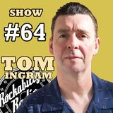 Tom Ingram Show #64
