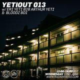 YetiOut013 w/ Eri Yeti B2B Arthur Yeti ft Bloodz Boi