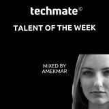 techmate - talent of the week May 2017 (II) - Amekmar