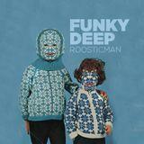 Funky Deep By Roosticman #2019#Funky#Soul#Soulful
