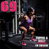Popped A Pre-Workout Im Sweatin' (Workout Mix) - Episode 69 Featuring DJ Cyga