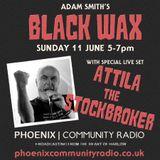 Adam Smith's Black Wax Show 20 - Attila The Stockbroker Live - 11th June 2017