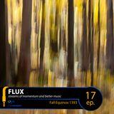 FLUX 17 // Fall Equinox 1393