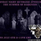 Monday Night Ruthless Attitude: The Summer of Darkness, July 6th 2015