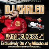 DJ KHALED #KEYTOSUCCESS @OFFICIALDJJIGGA