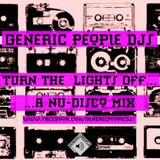 Turn the Lights Off..a Nu-Disco mix..Feb 2010