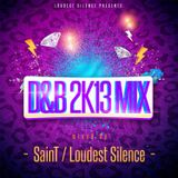 SainT / LoudestSilence - D&B 2K13 Mix [2013]