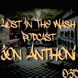 LOST IN THE WASH PODCAST 035 - JON ANTHONI
