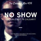 Carnival Mix #216 - Olatunji stands up Calgary? - Aug.29.2015