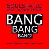 Soulstatic feat. Wendy Lewis - Bang, Bang, Bang! (Frenk Dj & Marco Magrini Remix)