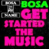 Bosa - Get Started The Music #001