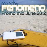 Fenomeno - Promo Mix June 2012