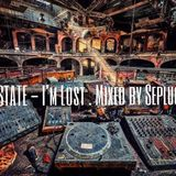 EDM STATE - I'm Lost . Mixed by Seplucifer