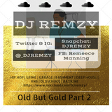 Old But Gold Part 2 - @_DJRemzy