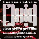'FLUID' presented by STEVE GRIFFO GRIFFITHS - APRIL 27 2016 - DEEP VIBES RADIO