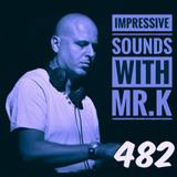 Mr.K Impressive Sounds Radio Nova vol.482 part 1 (02.05.2017)