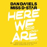 """HERE WE ARE"" Podcast009 (2015.03) - DAN DANIELS & MISS D-STAR"