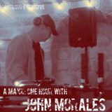 One Hour with ---> JOHN MORALES