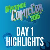 Wycombe Comic Con Day 1 Highlights!
