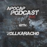 Apocap Podcast # 6 with - Vollkaracho