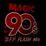 Magic 90'S  D.F.P Flash House Mix