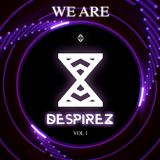 We Are DespireZ vol. 1