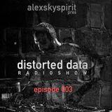 Distorted Data Radio 003