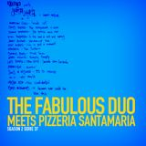"The Fabulous Duo meets Pizzeria Santamaria (London) ""Season 2 Serie 37"""