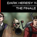 Dark Heresy 11x03 - The Finale