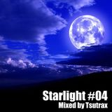 Starlight #04 Mixed by Tsutrax