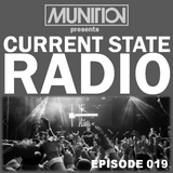 Current State Radio 019 with DJ Munition